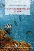 VIVIR CON PLENITUD DE CORAZÓN di LANZACO SALAFRANCA, FEDERICO