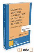 9788491357773 - Barona Vilar Silvia: Mediación Arbitraje Y Jurisdicción En El Actual Paradigma De Justicia - Libro