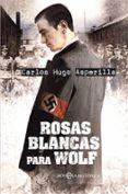 ROSAS BLANCAS PARA WOLF di ASPERILLA, CARLOS HUGO