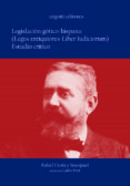 LA LEGISLACION GOTICO-HISPANA (LEGES ANTIQUIORES-LIBER JUDIORUM): ESTUDIO CRITICO di UREÑA Y SMENJAUD, RAFAEL DE