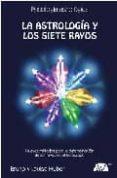 LA ASTROLOGIA Y LOS SIETE RAYOS di HUBER, BRUNO  HUBER, LOUISE