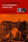TITO ANDRONICO / CORIOLANO de SHAKESPEARE, WILLIAM