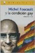MICHEL FOUCAULT Y LA CONDICION GAY di RIOS, RUBEN H.