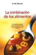 LA COMBINACION DE LOS ALIMENTOS di SHELTON, HERBERT M.