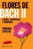 FLORES DE BACH II: CLINICA, TERAPEUTICA Y SIGNATURA (3ª ED.) di ESPECHE, BARBARA