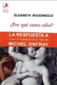 ¿POR QUE TANTO ODIO? di ROUDINESCO, ELISABETH