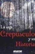LA SAGA CREPUSCULO Y SU HISTORIA di REAGIN, NANCY R.