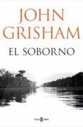 EL SOBORNO de GRISHAM, JOHN