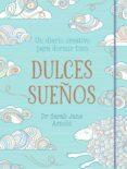 DULCES SUEÑOS di ARNOLD, SARAH JANE