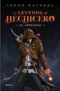 9788408145974 - Matharu Taran: La Leyenda Del Hechicero. El Aprendiz - Libro
