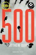LOS 500 de QUIRK, MATTHEW