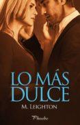 LO MAS DULCE di LEIGHTON, M.