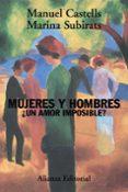 MUJERES Y HOMBRES ¿UN AMOR IMPOSIBLE? di CASTELLS, MANUEL  SUBIRATS, MARINA