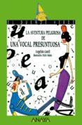 LA AVENTURA PELIGROSA DE UNA VOCAL PRESUNTUOSA de GATELL, ANGELINA