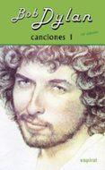 CANCIONES I (10º ED. REVISADA) di DYLAN, BOB