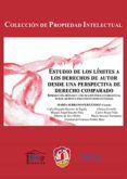 ESTUDIO DE LOS LÍMITES A LOS DERECHOS DE AUTOR DESDE UNA PERSPECTIVA DE DERECHO COMPARADO di SERRANO FERNANDEZ, MARIA