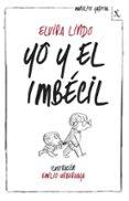 YO Y EL IMBECIL (BIBLIOTECA FURTIVA) de LINDO, ELVIRA
