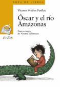 OSCAR Y EL RIO AMAZONAS (SOPA DE LIBROS) de MUNOZ PUELLES, VICENTE