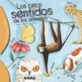 LOS CINCO SENTIDOS DE LOS ANIMALES de ALGARRA, ALEJANDRO