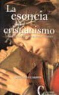 LA ESENCIA DEL CRISTIANISMO. UNA ETICA PARA NUESTRO TIEMPO di GUARDINI, ROMANO
