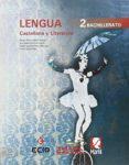 LENGUA CASTELLANA Y LITERATURA 2º BACHILLERATO ED 2016 di VV.AA.