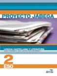 LENGUA CASTELLANA Y LITERATURA 2 ESO. PROYECTO JÁBEGA di VV.AA