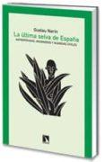 LA ULTIMA SELVA DE ESPAÑA: ANTROPOFAGOS, MISIONEROS Y GUARDIAS CI VILES de NERIN, GUSTAU