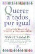 QUERER A TODOS POR IGUAL: GUIA PRACTICA PARA EDUCAR A DOS O MAS H IJOS di SAMALIN, NANCY