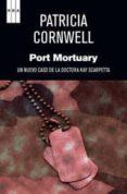 PORT MORTUARY (SERIE KAY SCARPETTA 18) de CORNWELL, PATRICIA