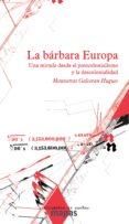 LA BÁRBARA EUROPA di GALCERAN HUGUET, MONTSERRAT