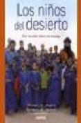 LOS NIÑOS DEL DESIERTO: UNA ESCUELA ENTRE LOS TUAREGS di AG ASSARID, MOUSSA