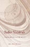 Sefer Yetsirah: Breve Introduccion A La Cabala Hebraica (2ª Ed.)