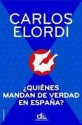 ¿QUIENES MANDAN DE VERDAD EN ESPAÑA? de ELORDI, CARLOS
