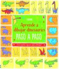 DIBUJO DINOSAURIOS PASO A PASO di WATT, FIONA