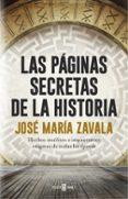 LAS PÁGINAS SECRETAS DE LA HISTORIA di ZAVALA, JOSE MARIA