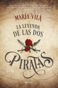 9788408172475 - Vila Maria: La Leyenda De Las Dos Piratas - Libro