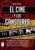 EL CINE Y LOS GANSTERES di ADLER, TIM