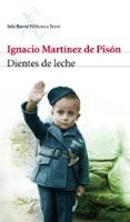 DIENTES DE LECHE di MARTINEZ DE PISON, IGNACIO