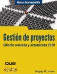GESTION DE PROYECTOS: EDICION REVISADA Y ACTUALIZADA 2010 (MANUALES IMPRESCINDIBLES) di HORINE, GREGORY M.