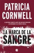 LA MARCA DE LA SANGRE (SERIE KAY SCARPETTA 22) de CORNWELL, PATRICIA