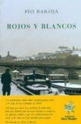 ROJOS Y BLANCOS di BAROJA, PIO
