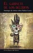 EL GABINETE DE LOS DELIRIOS: ANTOLOGIA DE RELATOS SOBRE SABIOS LOCOS di VV.AA.