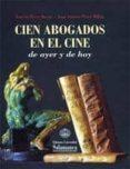 CIEN ABOGADOS EN EL CINE DE AYER Y DE HOY di PEREZ MILLAN, JUAN ANTONIO