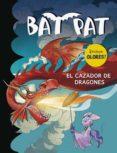 BAT PAT ESPECIAL: EL CAZADOR DE DRAGONES (¡INCLUYE OLORES!) di VV.AA.