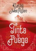TINTA Y FUEGO de MACMILLAN, KATHLEEN K.