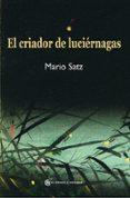 EL CRIADOR DE LUCIERNAGAS de SATZ, MARIO