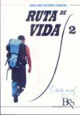9788494727375 - Caceres Cabrera Juan Luis: Ruta De Vida 2 - Libro