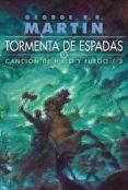 TORMENTA DE ESPADAS (ED. RUSTICA) (CANCION DE HIELO Y FUEGO III) di MARTIN, GEORGE