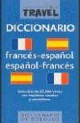 DICCIONARIO TRAVEL FRANCES-ESPAÑOL / ESPAÑOL-FRANCES di VV.AA.