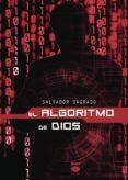 EL ALGORITMO DE DIOS di SAGRADO, SALVADOR
